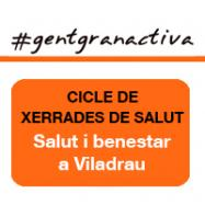 """Cicle de xerrada de salut """"Salut i benestar a Viladrau"""""""