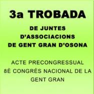 Viladrau 3ª Trobada de juntes d'associacions de gent gran d'Osona